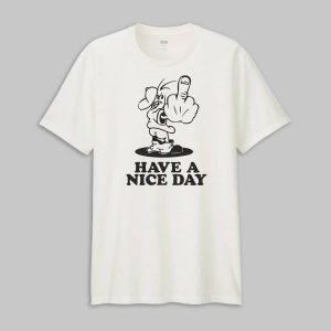 Tricou Have A Nice Day